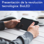 Presentación de la revolución tecnológica: BioLED